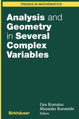 Analysis and Geometry in Several Complex Variables (Paperback, Softcover reprint of the original 1st ed. 1999): Gen Komatsu,...
