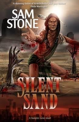 Silent Sand - A Vampire Gene Novel (Paperback): Sam Stone