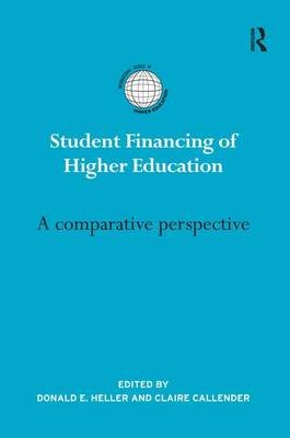 Student Financing of Higher Education - A comparative perspective (Paperback): Donald E. Heller, Claire Callender