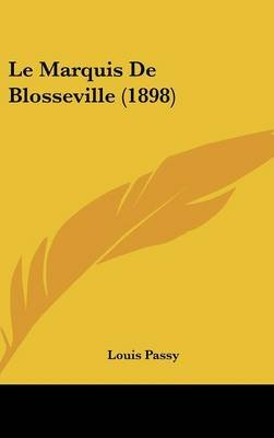 Le Marquis de Blosseville (1898) (English, French, Hardcover): Louis Passy