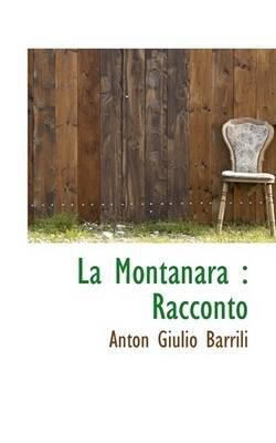 La Montanara - Racconto (Paperback): Anton Giulio Barrili