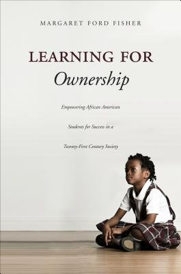 Learning for Ownership - Empowering African American Students for Success in a Twenty-First Century Society (Paperback):...