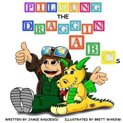 Pilsung the Draggin (Paperback): Brett Waring