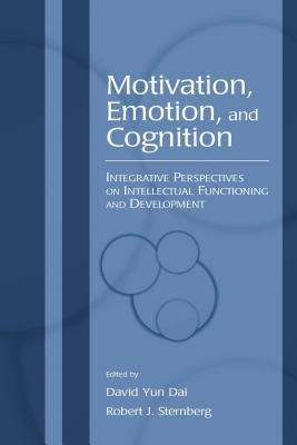 Motivation, Emotion, and Cognition - Integrative Perspectives on Intellectual Functioning and Development (Electronic book...