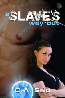 A Slave's Way Out (Electronic book text): C A Salo
