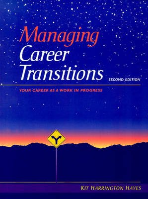 Managing Career Transitions - Your Career As A Work In Progress (Paperback, 2nd edition): Kit Harrington Hayes