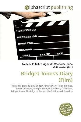 Bridget Jones's Diary (Film) (Paperback): Frederic P. Miller, Agnes F. Vandome, John McBrewster