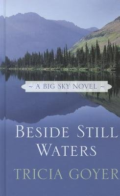 Beside Still Waters (Large print, Hardcover, large type edition): Tricia Goyer