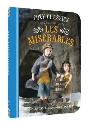 Cozy Classics - Les Miserables (Board book): Jack Wang, Holman Wang