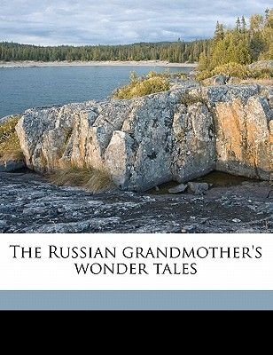 The Russian Grandmother's Wonder Tales (Paperback): Louise Seymour Houghton