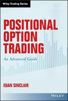 Positional Option Trading - An Advanced Guide (Hardcover): Euan Sinclair