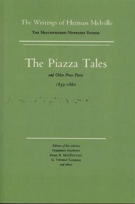 Piazza Tales and Other Prose Pieces, 1839--1860 (Paperback, The Northwestern-Newberry ed): Herman Melville