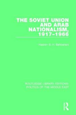 The Soviet Union and Arab Nationalism, 1917-1966 (Paperback): Hashim S.H. Behbehani