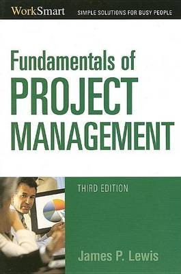 Fundamentals of Project Management (Electronic book text, 3rd): James P. Lewis