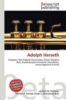 Adolph Herseth (English, German, Paperback): Lambert M. Surhone, Mariam T. Tennoe, Susan F. Henssonow