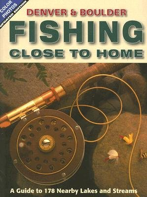 Fishing Close to Home - Denver & Boulder (Paperback, Updated): Outdoor Books & Maps