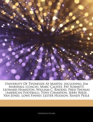Articles on University of Tennessee at Martin, Including - Jim Marshall (Coach), Marc Calixte, Pat Summitt, Leonard Hamilton,...