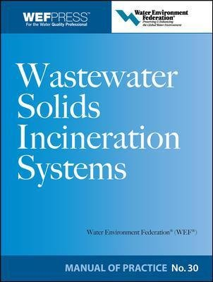 Wastewater Solids Incineration Systems MOP 30 (Hardcover, Ed): Water Environment Federation