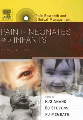 Pain in Neonates and Infants - Pain Research and Clinical Management Series (Hardcover, 3rd Revised edition): K.J.S. Anand,...