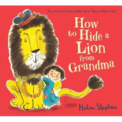 How to Hide a Lion from Grandma (Board book): Helen Stephens