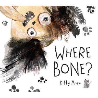 Where Bone? (Hardcover): Kitty Moss