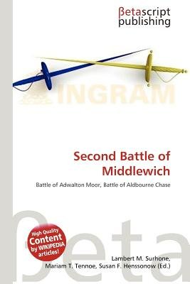 Second Battle of Middlewich (Paperback): Lambert M. Surhone, Mariam T. Tennoe, Susan F. Henssonow