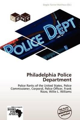 Philadelphia Police Department (Paperback): Dagda Tanner Mattheus