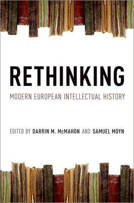 Rethinking Modern European Intellectual History (Electronic book text): Darrin M. McMahon, Samuel Moyn