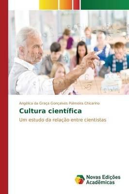 Cultura Cientifica (Portuguese, Paperback): Goncalves Palmeira Chicarino Angelica