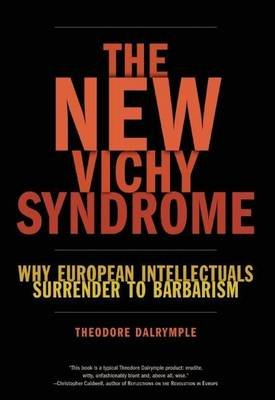 New Vichy Syndrome (Electronic book text): Theodore Dalrymple