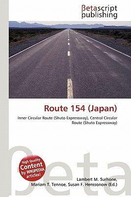 Route 154 (Japan) (Paperback): Lambert M. Surhone, Mariam T. Tennoe, Susan F. Henssonow