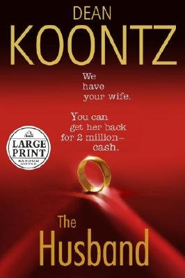 The Husband (Large print, Hardcover, Large type / large print edition): Dean R. Koontz