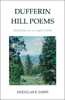 Dufferin Hill Poems - Reflections on a Complex World (Paperback): Douglas E Daws