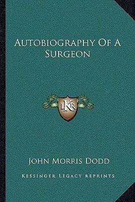 Autobiography of a Surgeon (Paperback): John Morris Dodd