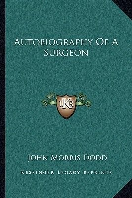 Autobiography of a Surgeon (Paperback): John Morris Dodd
