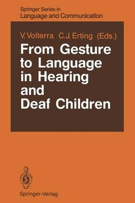 From Gesture to Language in Hearing and Deaf Children (Paperback, Softcover reprint of the original 1st ed. 1990): Virginia...