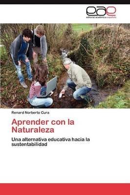 Aprender Con La Naturaleza (Spanish, Paperback): Cura Renard Norberto