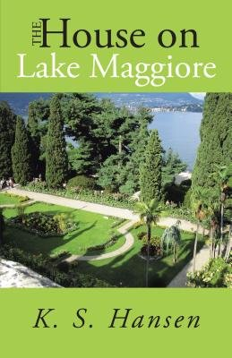 The House on Lake Maggiore (Electronic book text): K. S. Hansen