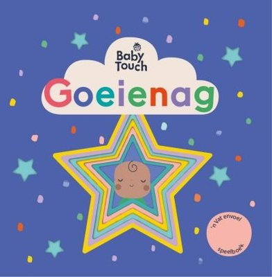 Baby Touch: Goeienag (Afrikaans, Hardcover):