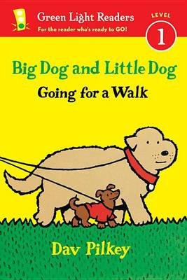 Big Dog and Little Dog Going for a Walk (Paperback): Dav Pilkey