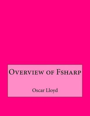 Overview of Fsharp (Paperback): Oscar E Lloyd