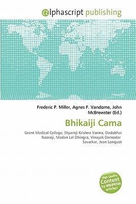 Bhikaiji Cama (Paperback): Frederic P. Miller, Agnes F. Vandome, John McBrewster