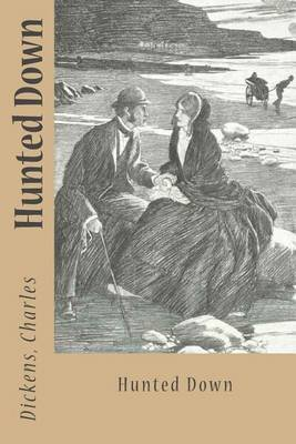 Hunted Down (Paperback): Charles Dickens