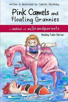 Pink Camels And Floating Grannies (Paperback): Celeste Beckerling