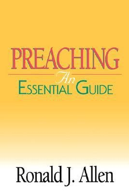 Preaching - An Essential Guide (Electronic book text): Ronald Allen
