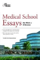 Medical School Essays That Made a Difference (Paperback): Staff of the Princeton Review