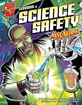 Lessons in Science Safety with Max Axiom, Super Scientist (Electronic book text): Thomas K Adamson