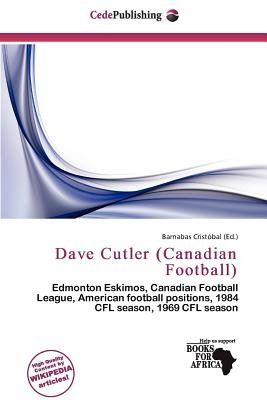 Dave Cutler (Canadian Football) (Paperback): Barnabas Crist Bal