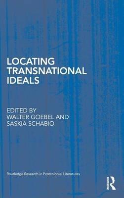 Locating Transnational Ideals (Electronic book text): Walter Goebel, Saskia Schabio