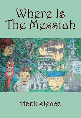 Where Is the Messiah (Electronic book text): Hank Stence